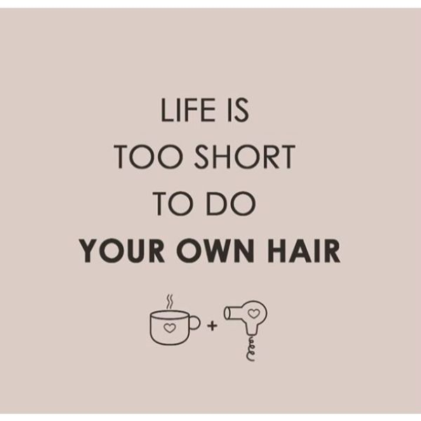 Life is too short for Self Hairstyle